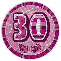 "Glitz Pink 6"" 30th Birthday Badge"